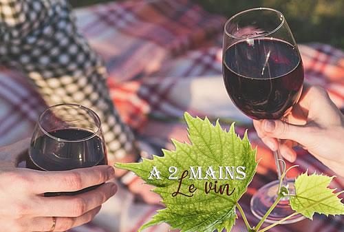 A 2 mains - le Vin